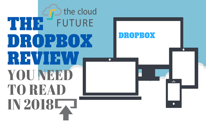 The Dropbox Review You Need to Read in 2018