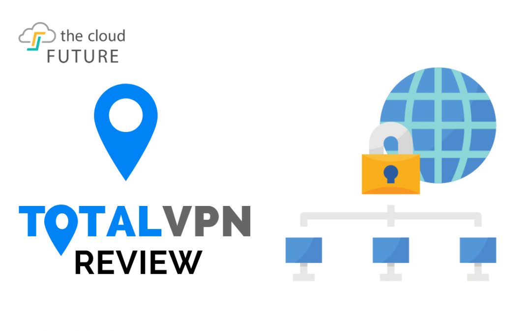 Total VPN Review 2018